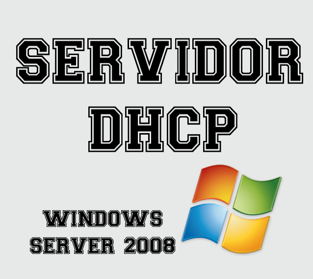 Servidor DHCP Windows 2008